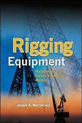 Rigging Equipment Maintenance And Safety Inspection Manual, Paperback By Ma...