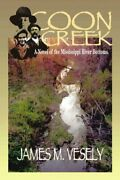 Coon Creek Paperback By Vesely James Like New Used Free Shipping In The Us