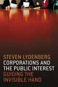 Corporations And The Public Interest Guiding The Invisible Hand By Lydenberg