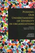 Pushing Our Understanding Of Diversity In Organizations, Hardcover By King, E...