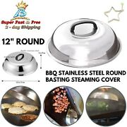 12 Round Bbq Stainless Steel Basting Cover Cheese Melting Dome Steaming Cover