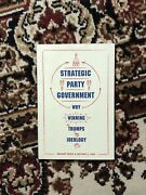 Strategic Party Government Why Winning Trumps Ideology – Gregory Koger And Lebo