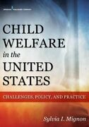 Child Welfare In The United States Challenges Policy And Practice By Mignon