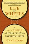 Life On Wheels The A To Z Guide To Living Fully With Mobility Issues, Paper...