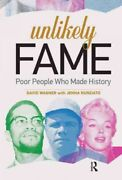 Unlikely Fame Poor People Who Made History, Hardcover By Wagner, David Nun...