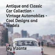 Antique And Classic Car Collection - Vintage Automobiles - Cool Designs And Mode