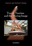 Travel, Tourism And The Moving Image, Hardcover By Beeton, Sue, Like New Used...