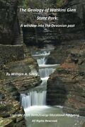 The Geology Of Watkins Glen State Park A Window Into The Devonian Past By Szary