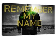 Breaking Bad Remember My Name Buildable Canvas Frame Canvas Picture Print Wall A