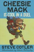 Cheesie Mack Is Cool In A Duel By Steve Cotler New