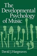The Developmental Psychology Of Music By David J Hargreaves New