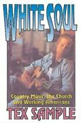 White Soul Country Music The Church And Working Americans By Tex Sample New