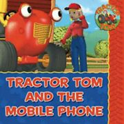Tractor Tom And The Mobile Phone By Mark Holloway New