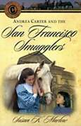 Andrea Carter And The San Francisco Smugglers By Susan K Marlow New
