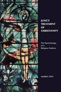 Jungand039s Treatment Of Christianity The Psychotherapy Of A Religious Tradition