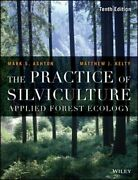 The Practice Of Silviculture Applied Forest Ecology By Mark S. Ashton New
