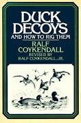 Duck Decoys And How To Rig Them By Ralf Coykendall Used
