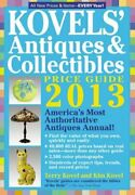 Kovels' Antiques And Collectibles Price Guide 2013 By Kim Kovel New