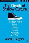 Depth Of Shallow Culture The High Art Of Shoes Movies Novels Monsters And