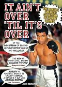 It Ain't Over 'til It's Over The World's Greatest Collection Of Sports Quotes