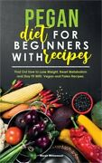 Pegan Diet For Beginners With Recipes Find Out How To Lose Weight Reset Metabo