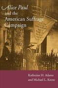 Alice Paul And The American Suffrage Campaign, Paperback By Adams, Katherine ...