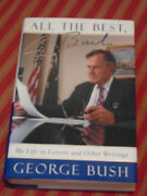 All The Best George Bush Book Hardcover Signed 1999 Nm