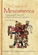 The Legacy Of Mesoamerica History And Culture Of A Native American Civilization
