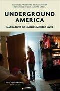 Underground America Narratives Of Undocumented Lives Paperback By Orner P...