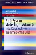 Earth System Modelling Esm Data Archives In The Times Of The Grid Paperbac...