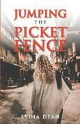 Jumping The Picket Fence By Lydia Dean English Paperback Book Free Shipping