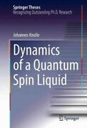 Dynamics Of A Quantum Spin Liquid Hardcover By Knolle Johannes Like New Us...
