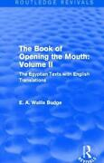 Book Of The Opening Of The Mouth Vol. Ii The Egyptian Texts With English Trans