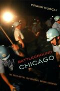 Battleground Chicago The Police And The 1968 Democratic National Convention