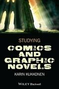 Studying Comics And Graphic Novels By Karin Kukkonen Used