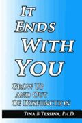 It Ends With You Grow Up And Out Of Dysfunction By Tina B Tessina Ph D New