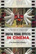 Digital Visual Effects In Cinema The Seduction Of Reality By New