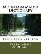 Mountain Maidu Dictionary Fish-head Version By Karen Lahaie Anderson New