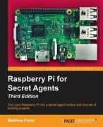 Raspberry Pi For Secret Agents - Third Edition By Matthew Poole New