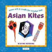 Asian Kites Asian Arts And Crafts For Creative Kids [asian Arts And Crafts For Cr