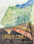 Under Ohio The Story Of Ohioand039s Rocks And Fossils By Charles Ferguson Barker