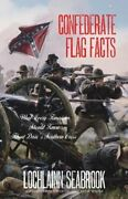 Confederate Flag Facts What Every American Should Know About Dixie's Southern
