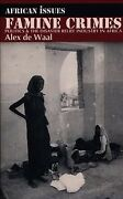 Famine Crimes Politics And The Disaster Relief Industry In Africa Paperbac...