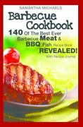 Barbecue Cookbook 140 Of The Best Ever Barbecue Meat And Bbq Fish Recipes Book...