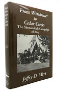 Jeffry D. Wert From Winchester To Cedar Creek The Shenandoah Campaign Of 1864 1