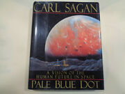 Pale Blue Dot Vision Of The Human Future In Space Hbdj 1st Ed Carl Sagan