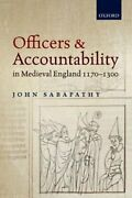 Officers And Accountability In Medieval England 1170-1300 By John Sabapathy New