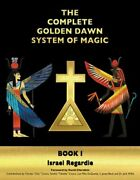The Complete Golden Dawn System Of Magic Book I By Dr. Regardie, Israel Used