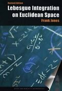 Lebesgue Integration On Euclidean Space Revised Edition By Frank Jones New