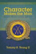 Character Makes The Man Kentucky Military Institute, 1845-1971 By Young Ii New